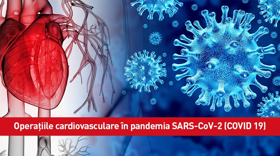 Operațiile cardiovasculare în pandemia SARS-CoV-2 (COVID 19) Dr. Olivia-Gabriela Vasile