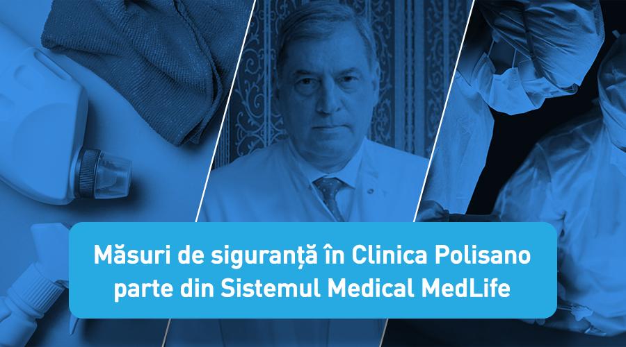 Măsuri de siguranță în Clinica Polisano